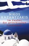 Im Zauber der griechischen Landschaft. - Nikos Kazantzakis
