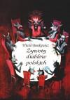 Żywoty diabłów polskich - Witold Bunikiewicz