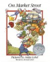 On Market Street - Arnold Lobel, Anita Lobel