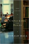Unpacking the Boxes: A Memoir of a Life in Poetry - Donald Hall