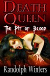 Death Queen - The Pit of Blood (The Death Queen Series) - Randolph Winters