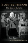 The Eye of Osiris (Dr. Thorndyke) - Richard Austin Freeman