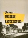 Sunset Western Ranch Houses - Sunset Books