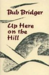 Up here on the hill - Bub Bridger