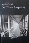 Os Cinco Suspeitos - Isabel Alves, Agatha Christie
