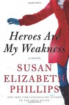 Heroes Are My Weakness: A Novel - Susan Elizabeth Phillips