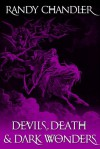 Devils, Death & Dark Wonders - Randy Chandler