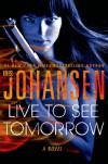 Live to See Tomorrow - Iris Johansen
