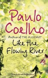 Like the Flowing River: Thoughts and Reflections - P. Coelho