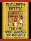 The Ape Who Guards the Balance (Amelia Peabody, #10) - Elizabeth Peters, Barbara Rosenblat