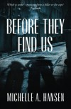 Before They Find Us - Michelle A. Hansen