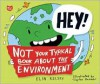 Not Your Typical Book About the Environment - Elin Kelsey, Clayton Hanmer