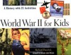 World War II for Kids: A History with 21 Activities (For Kids series) - Richard Panchyk, Senator John McCain