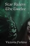 The Twelve (The Star Riders Book 1) - Victoria Perkins