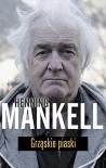 Grzaskie piaski - Henning Mankell