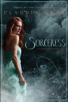 Sorceress - Claudia Gray