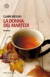 La donna del martedì (Italian Edition) - Claire Messud, Manuela Faimali