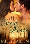 Scent of a Mate - Milly Taiden