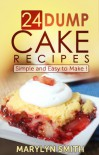 24 Dump Cake Recipes: Simple and Easy to Make - Marylyn Smith