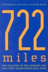 722 Miles: The Building of the Subways and How They Transformed New York - Clifton Hood