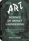 The Art and Science of Money Laundering - Brett F. Woods