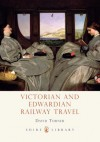 Victorian Railway Travel - David Turner
