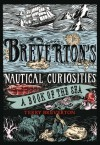 Breverton's Nautical Curiosities: A Book of the Sea - Terry Breverton