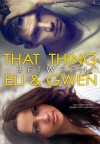 That Thing Between Eli & Gwen  - J.J. McAvoy