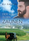 Der Wind In den Zäunen - Eli Easton, Jutta Grobleben