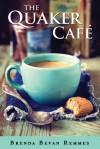 The Quaker Café - Brenda Bevan Remmes