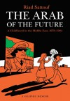 The Arab of the Future: A Graphic Memoir - Riad Sattouf