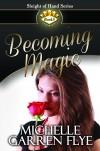 Becoming Magic (Sleight of Hand #5) - Michelle Garren Flye