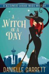 A Witch of A Day - Danielle Garrett