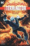 Deathstroke, The Terminator Vol. 3: Nuclear Winter - Steve Erwin, Marv Wolfman