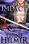 Impact - Tiffinie Helmer