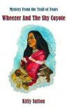 Wheezer and the Shy Coyote (Mysteries From the Trail of Tears) - Kitty Sutton