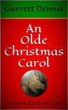 An Olde Christmas Carol: A Storm Ketchum Tale - Garrett Dennis