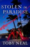 Stolen in Paradise - Toby Neal