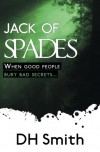 Jack of Spades: A Jack of All Trades mystery (Volume 2) - DH Smith