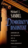 Democracy's Discontent: America in Search of a Public Philosophy - Michael J. Sandel