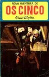 Nova Aventura de os Cinco (Os Cinco, #2) - Enid Blyton, Maria da Graça Moctezuma