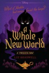 A Whole New World: A Twisted Tale - Liz Braswell