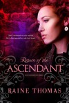 Return of the Ascendant - Raine Thomas