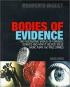 Bodies of Evidence: The Fascinating World of Forensic Science and How It Helped Solve More Than 100 True Crimes - Brian Innes