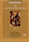 Przewodnik po muzyce koncertowej. Cz. 2 - Maciej Jabłoński, Stanisław Haraschin, Teresa Chylińska