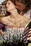No Greater Glory - Cindy Nord