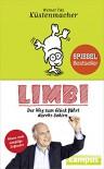 Limbi: Der Weg zum Glück führt durchs Gehirn - Werner Tiki Küstenmacher