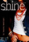 Shine, Coconut Moon - Neesha Meminger