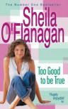 Too Good to Be True - Sheila O'Flanagan