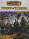 Heroes of Horror (Dungeons & Dragons d20 3.5 Fantasy Roleplaying Supplement) - James Wyatt, Ari Marmell